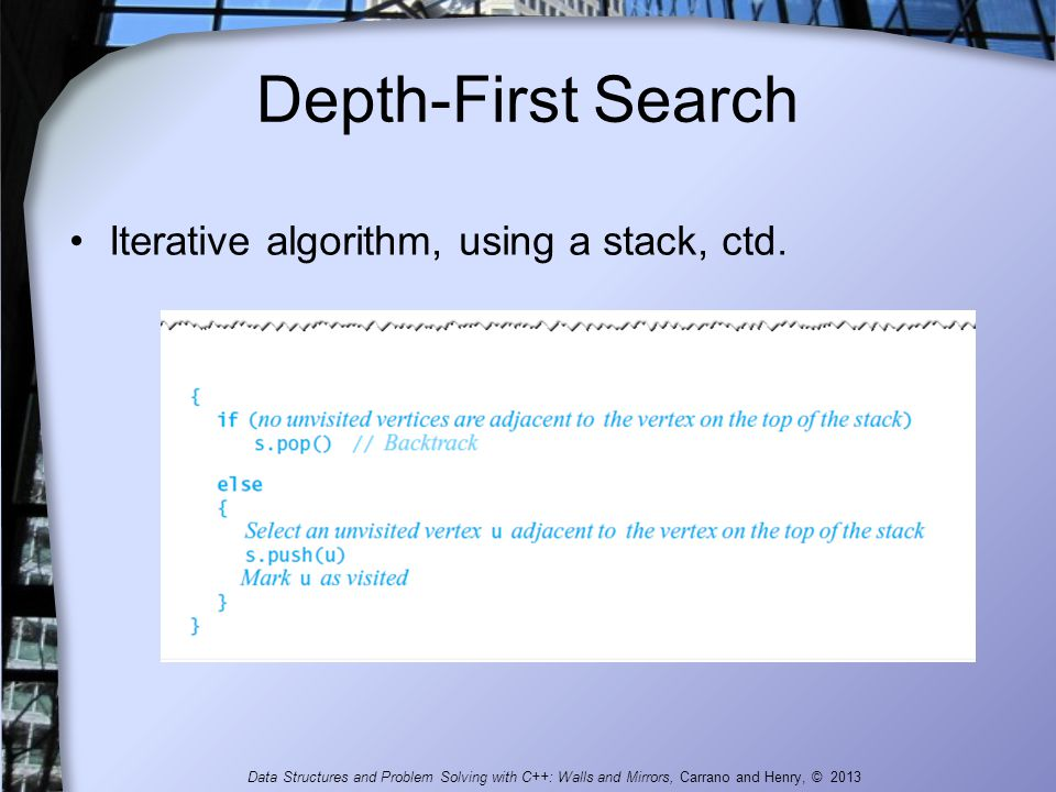 Depth-First Search Iterative algorithm, using a stack, ctd.