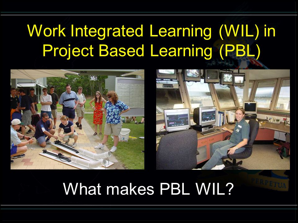 Work Integrated Learning (WIL) in Project Based Learning (PBL)