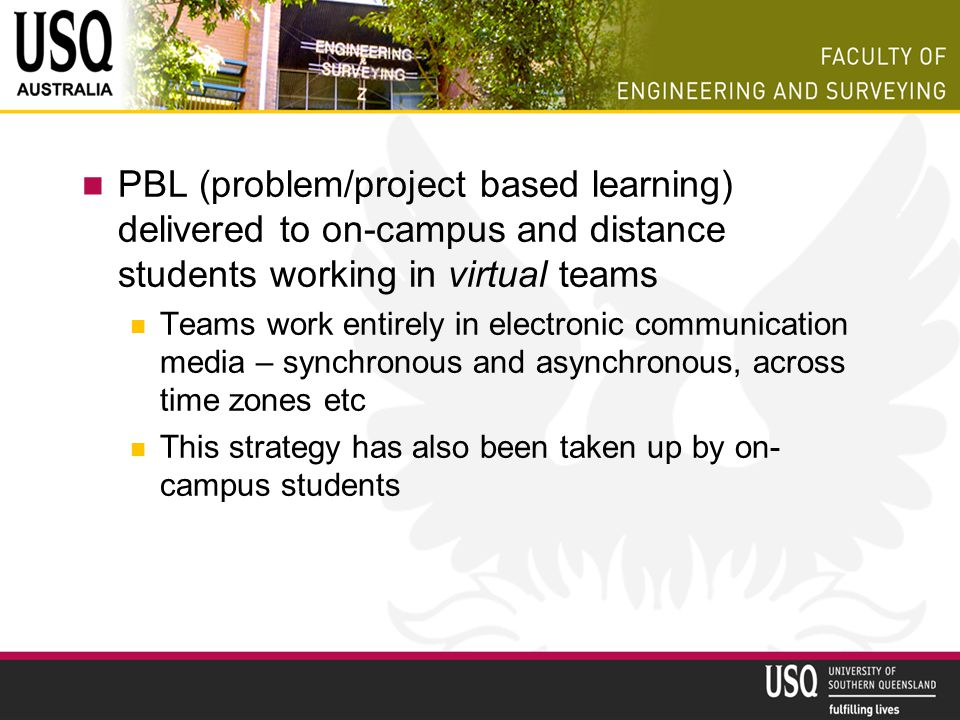 PBL (problem/project based learning) delivered to on-campus and distance students working in virtual teams