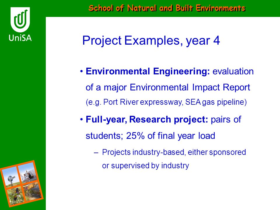 Project Examples, year 4 Environmental Engineering: evaluation of a major Environmental Impact Report (e.g. Port River expressway, SEA gas pipeline)