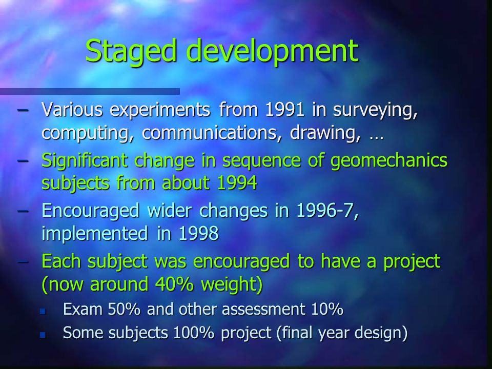 Staged development Various experiments from 1991 in surveying, computing, communications, drawing, …