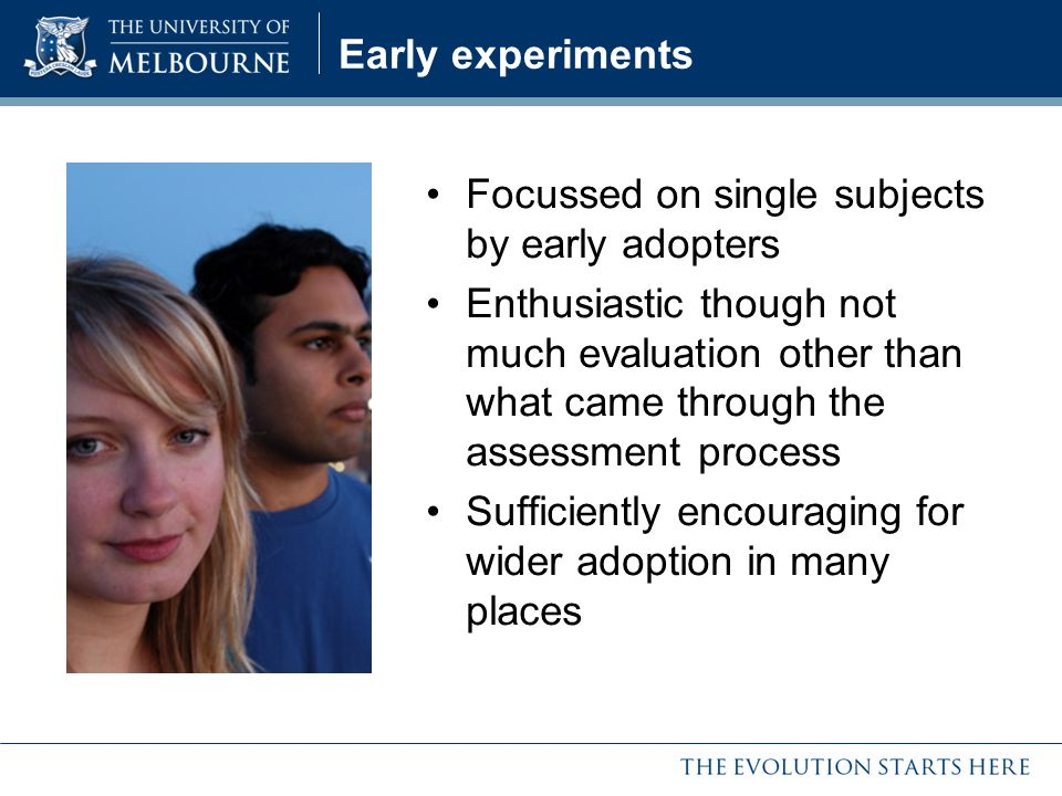 Early experiments Focussed on single subjects by early adopters.