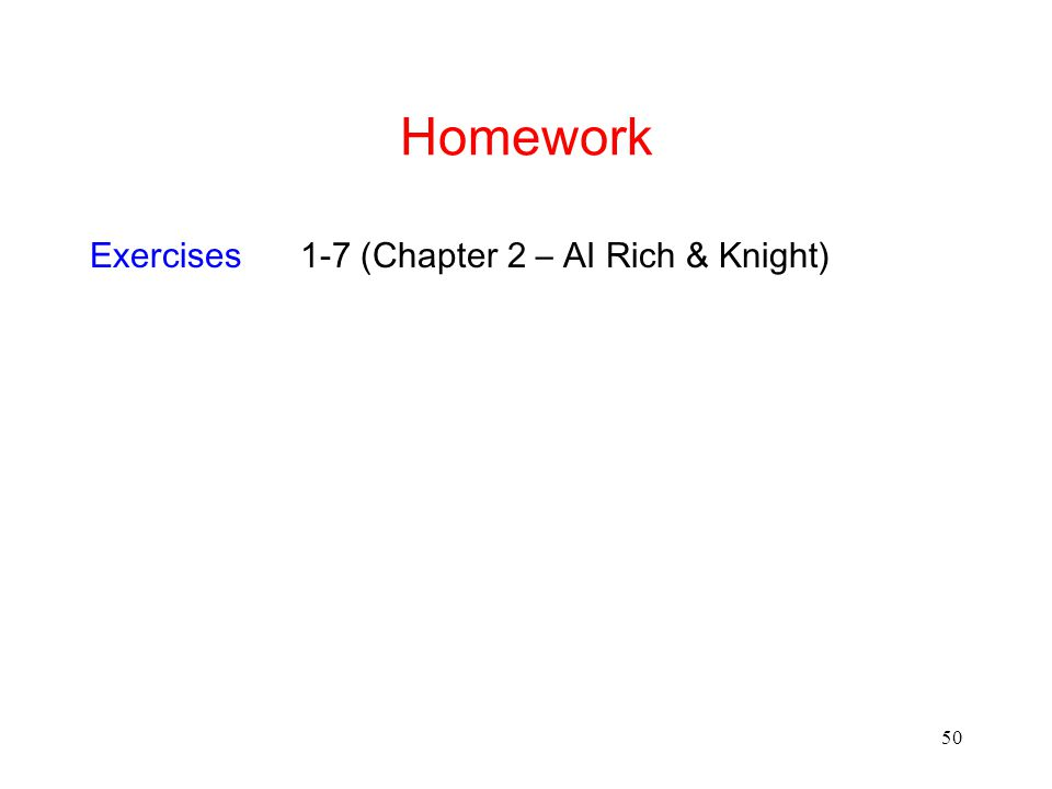 Homework Exercises 1-7 (Chapter 2 – AI Rich & Knight)