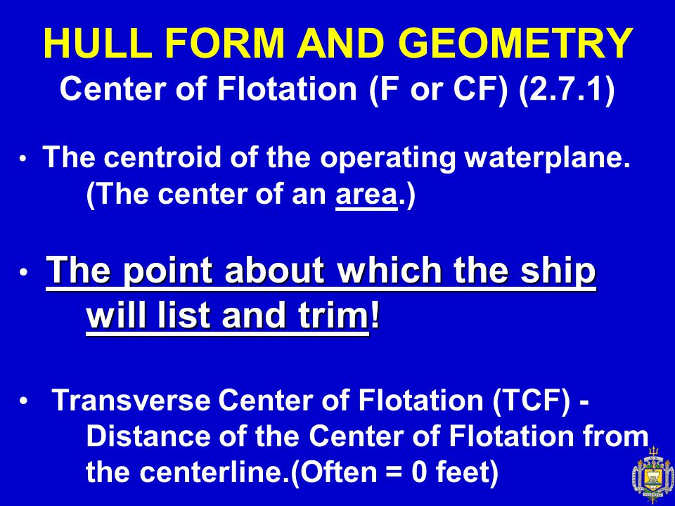 Center of Flotation (F or CF) (2.7.1)