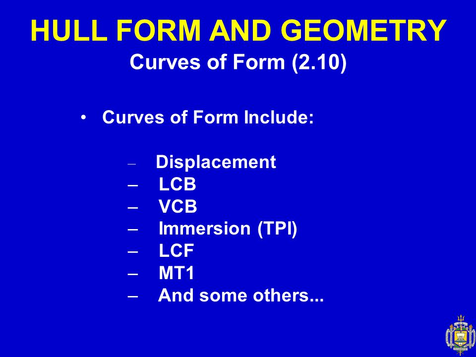 HULL FORM AND GEOMETRY Curves of Form (2.10) Curves of Form Include: