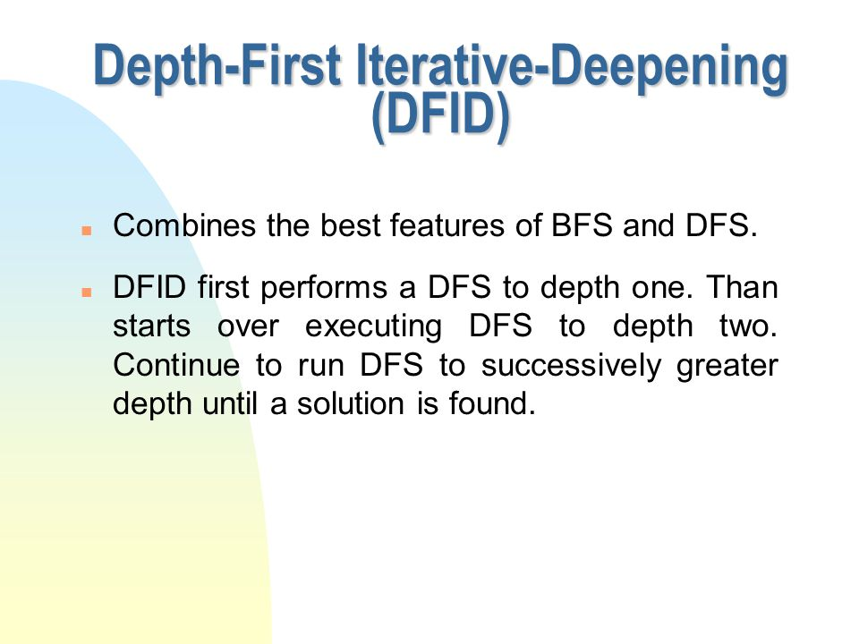 Depth-First Iterative-Deepening (DFID)