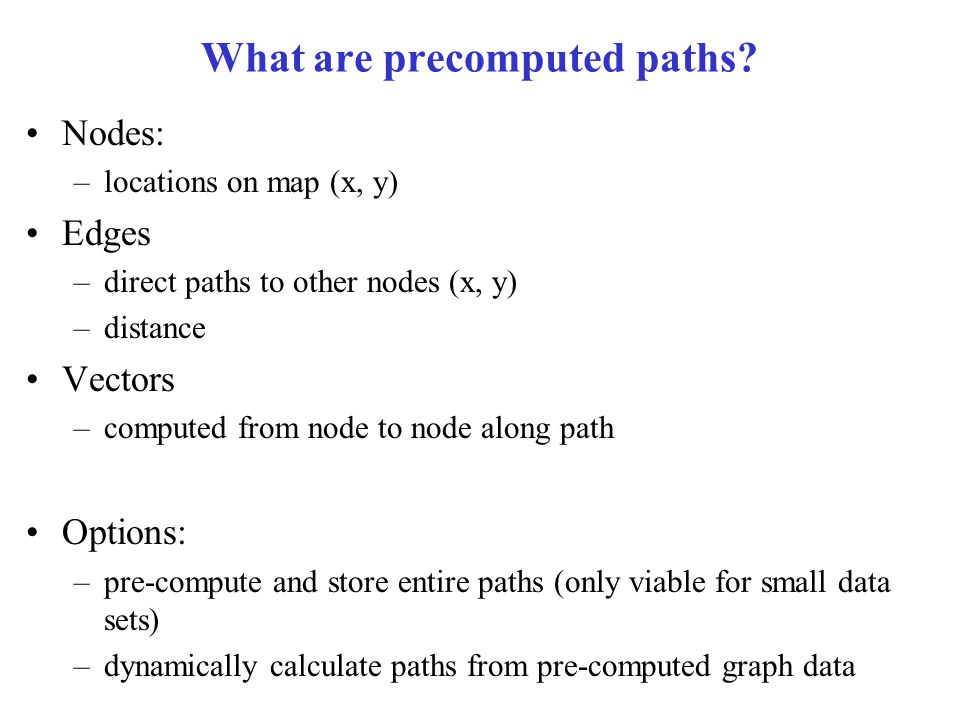 What are precomputed paths