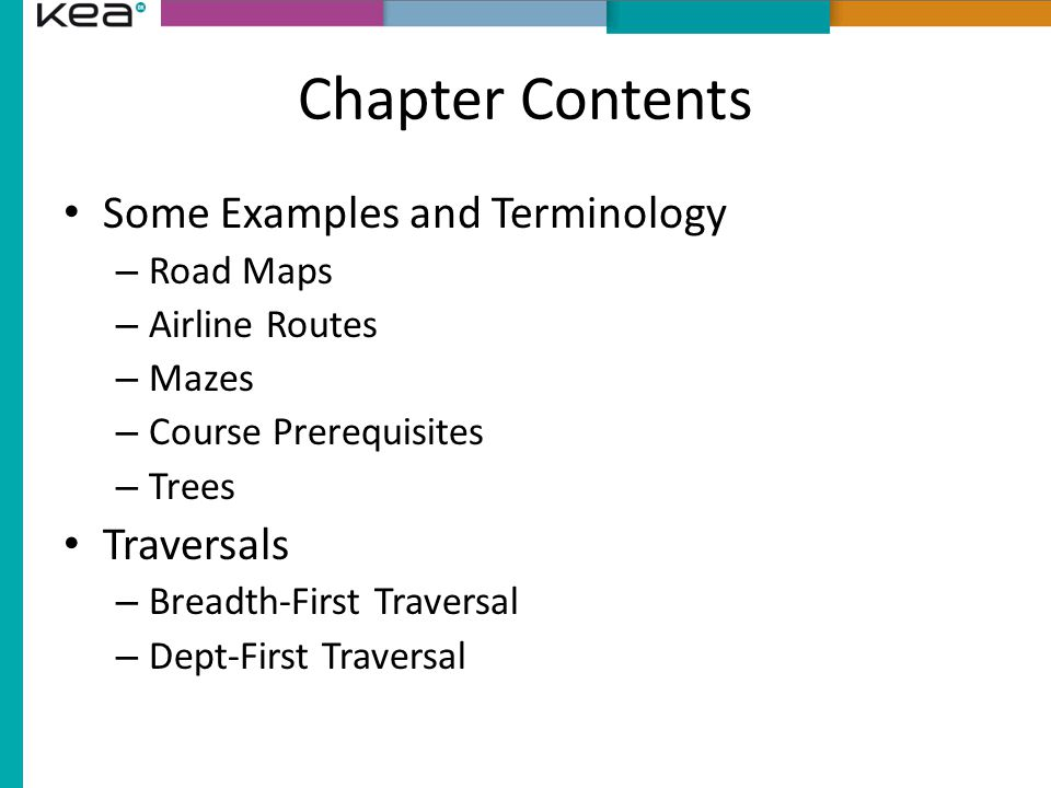 Chapter Contents Some Examples and Terminology Traversals Road Maps