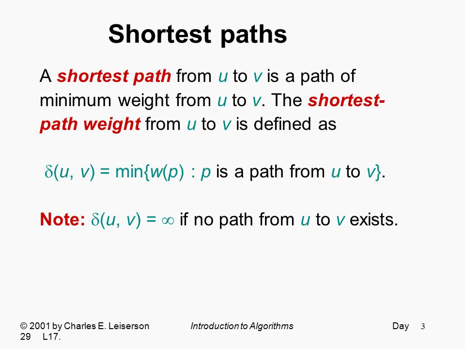 Shortest paths A shortest path from u to v is a path of