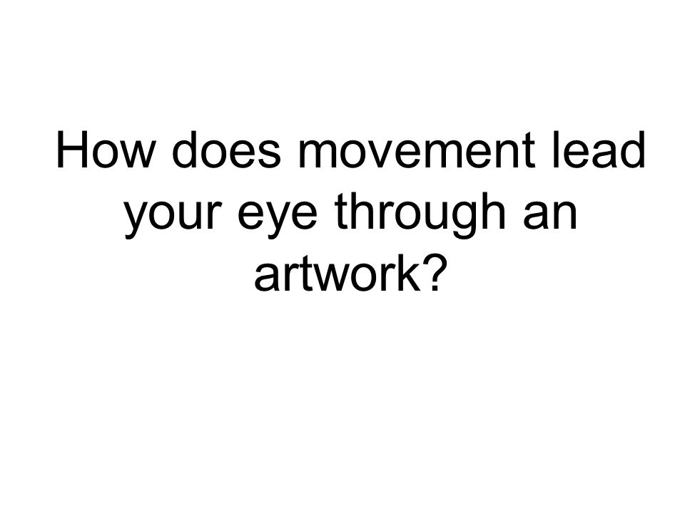 How does movement lead your eye through an artwork