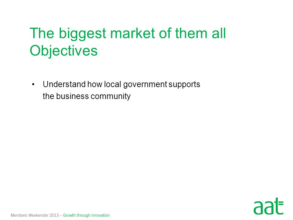 The biggest market of them all Objectives