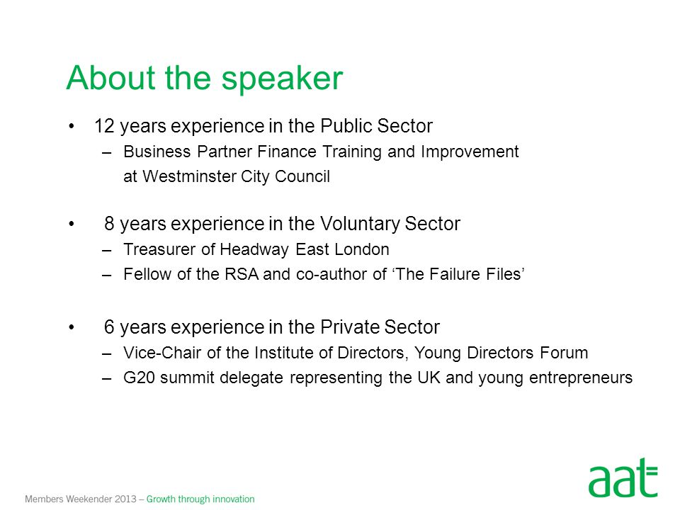 About the speaker 12 years experience in the Public Sector