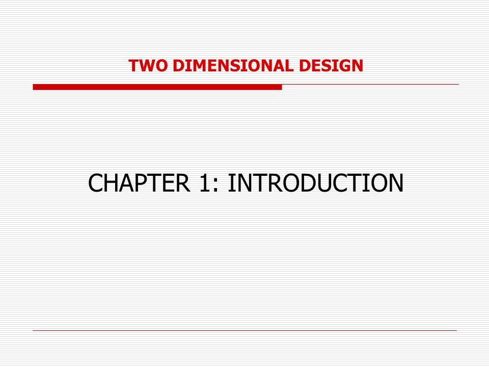 TWO DIMENSIONAL DESIGN