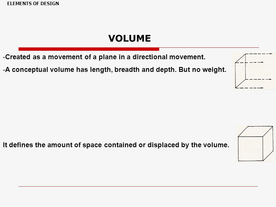 VOLUME Created as a movement of a plane in a directional movement.