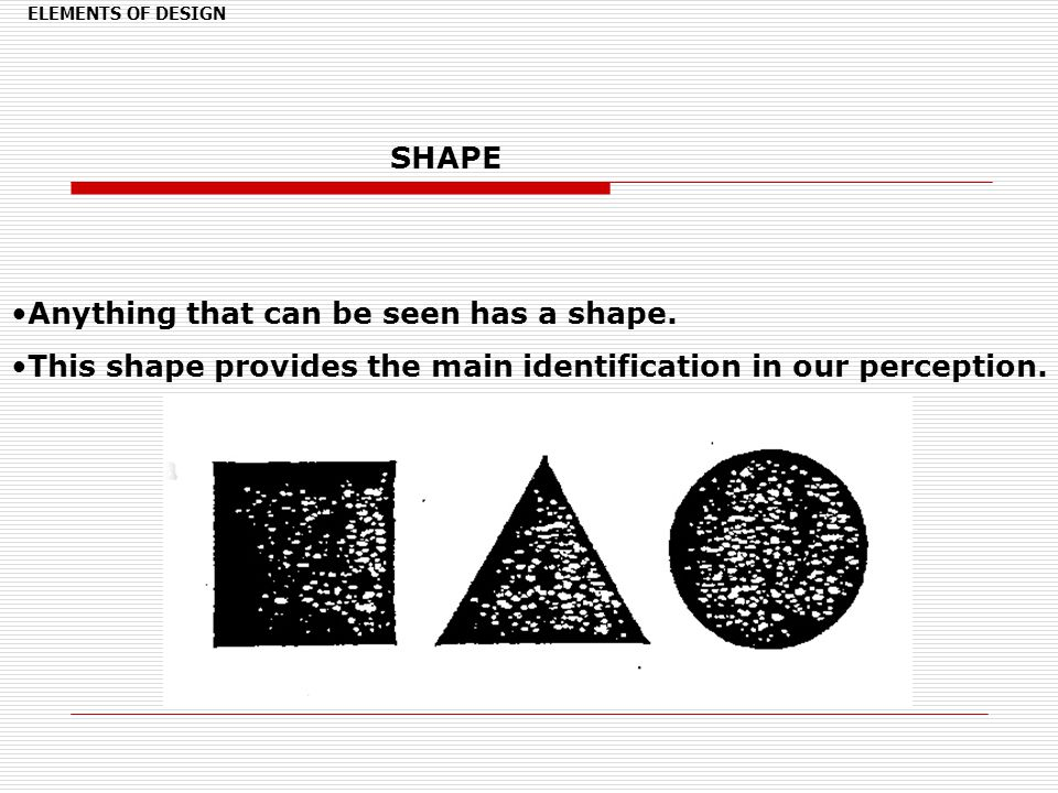 Anything that can be seen has a shape.