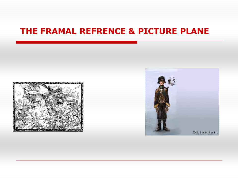 THE FRAMAL REFRENCE & PICTURE PLANE