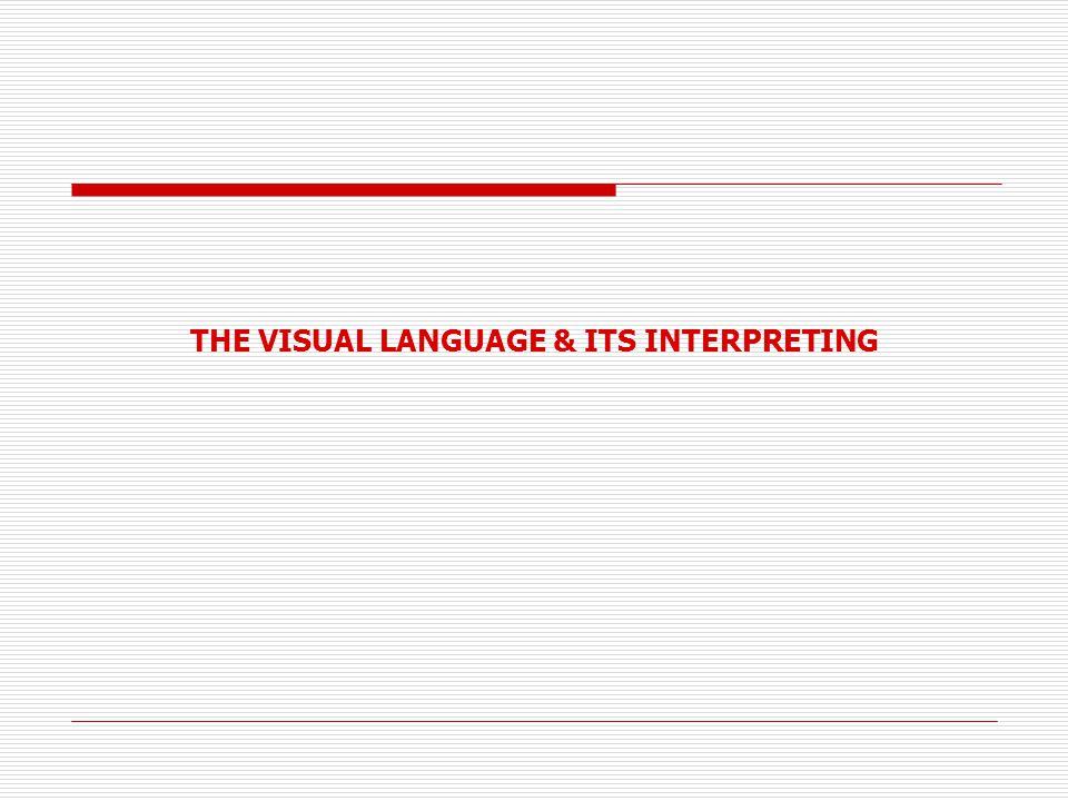 THE VISUAL LANGUAGE & ITS INTERPRETING