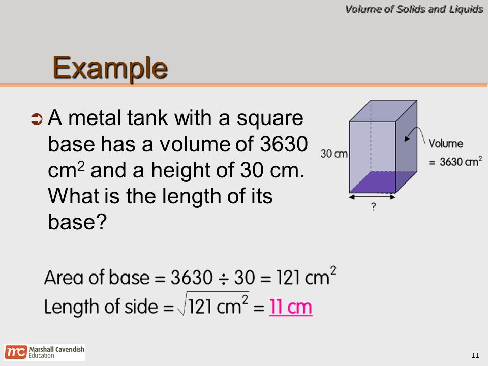 Example A metal tank with a square base has a volume of 3630 cm2 and a height of 30 cm.