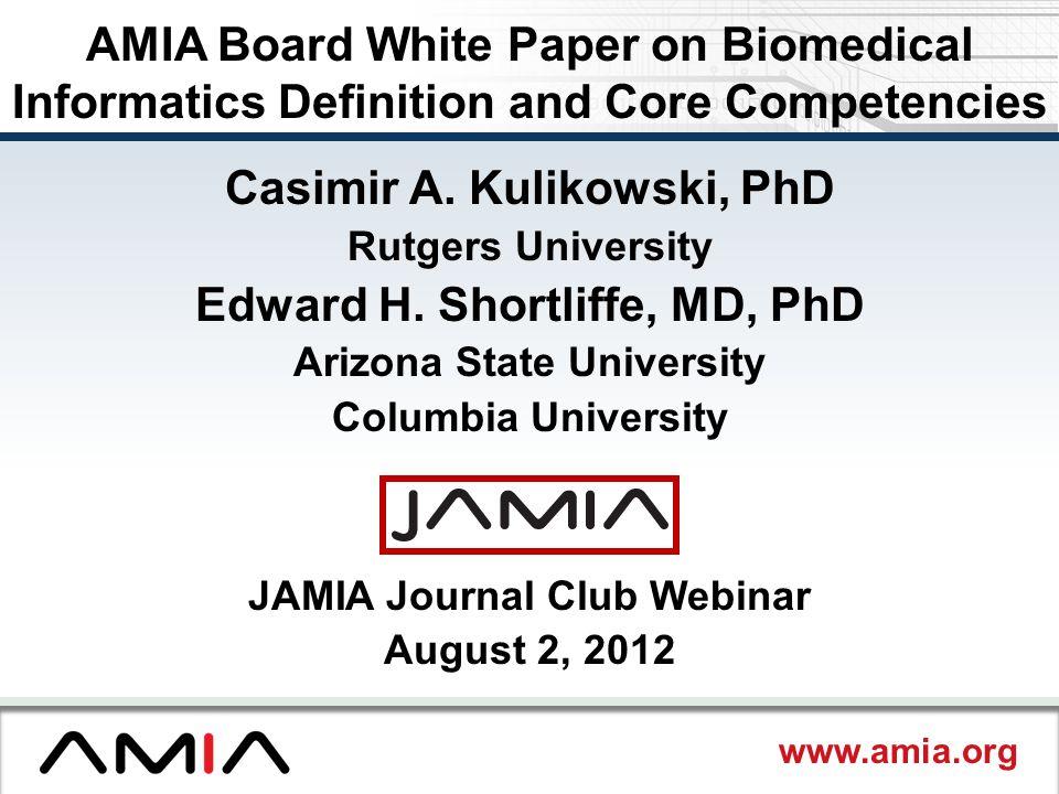 Casimir A. Kulikowski, PhD Edward H. Shortliffe, MD, PhD