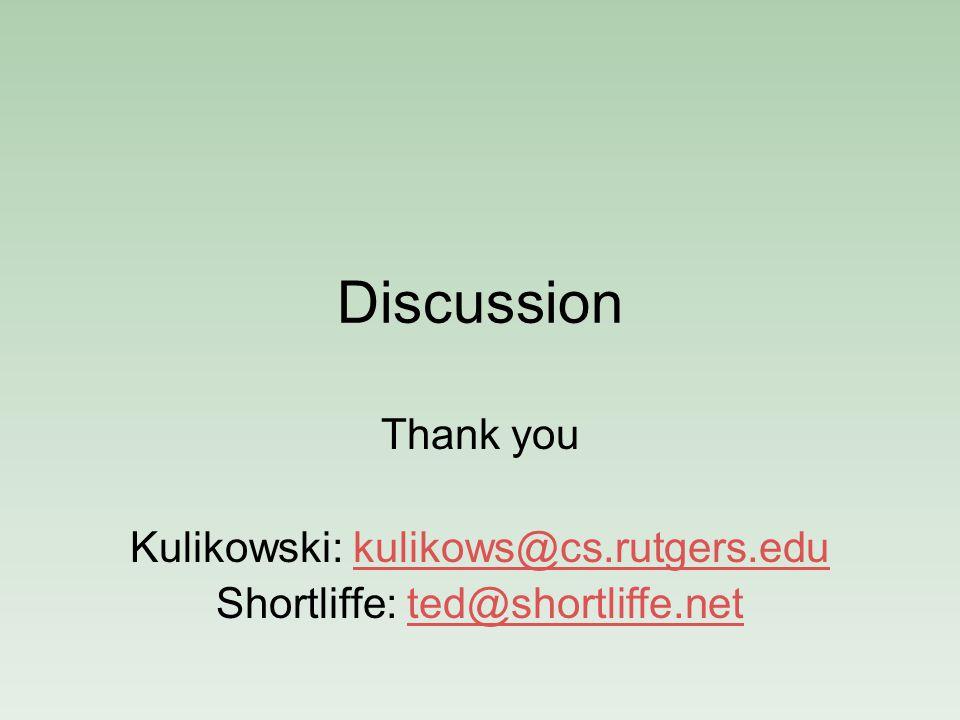 Discussion Thank you Kulikowski: kulikows@cs.rutgers.edu