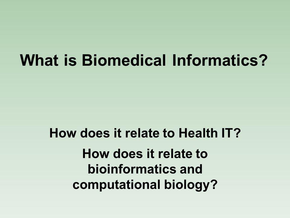 What is Biomedical Informatics