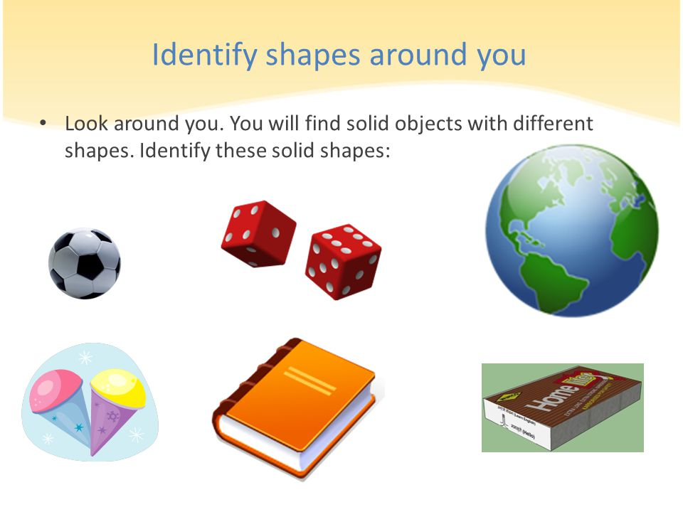 Identify shapes around you