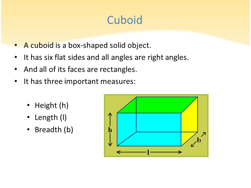Cuboid A cuboid is a box-shaped solid object.