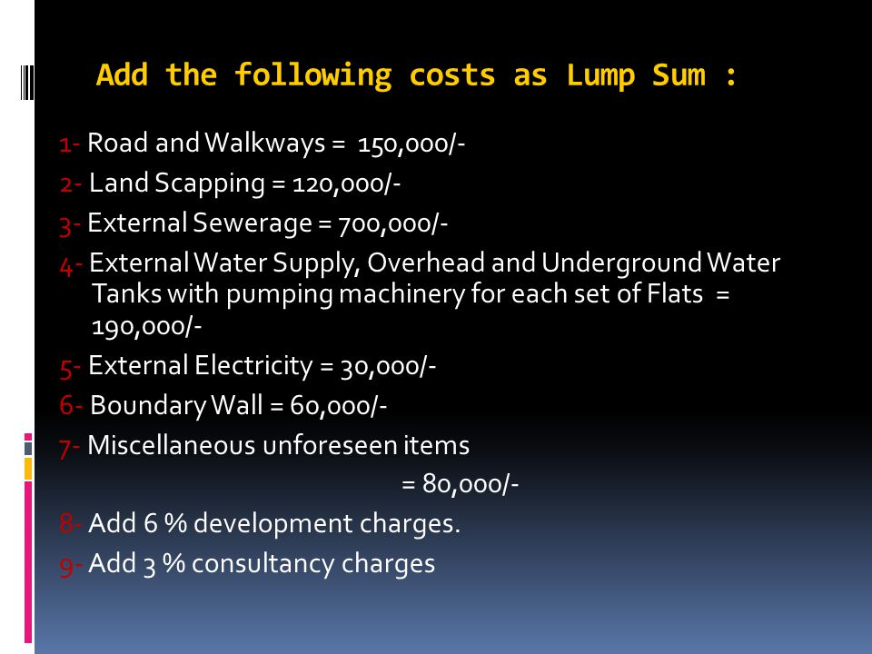 Add the following costs as Lump Sum :
