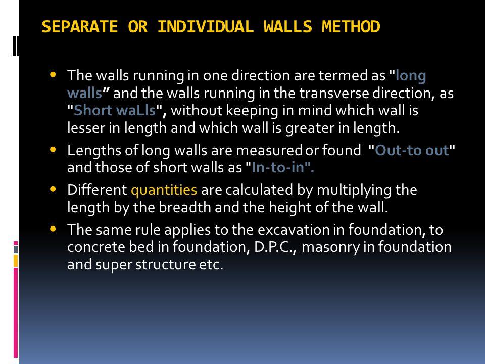 SEPARATE OR INDIVIDUAL WALLS METHOD