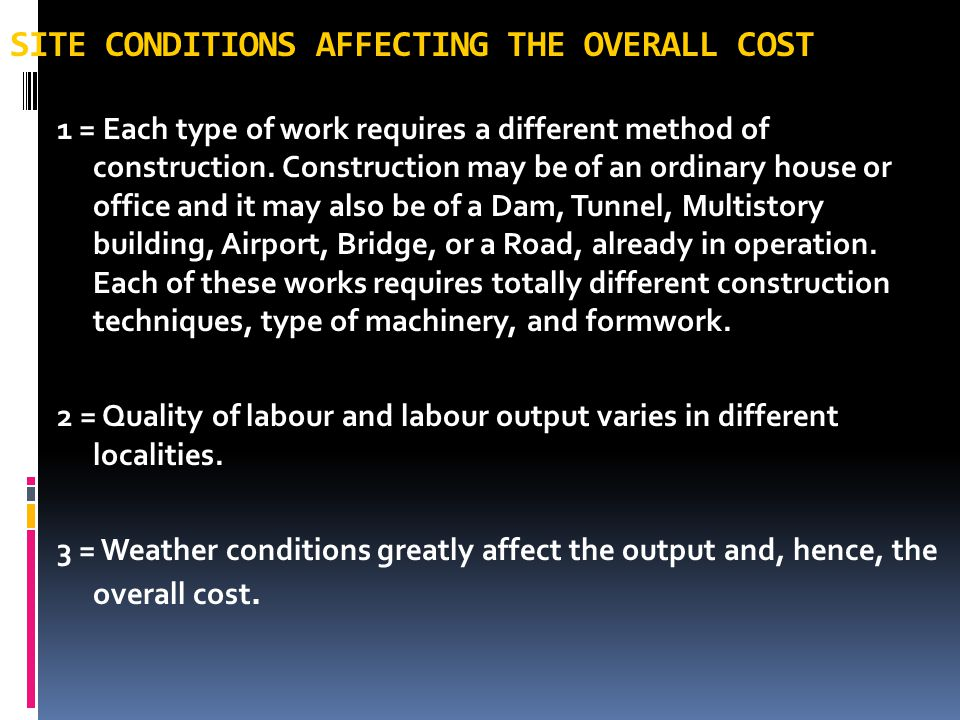 SITE CONDITIONS AFFECTING THE OVERALL COST