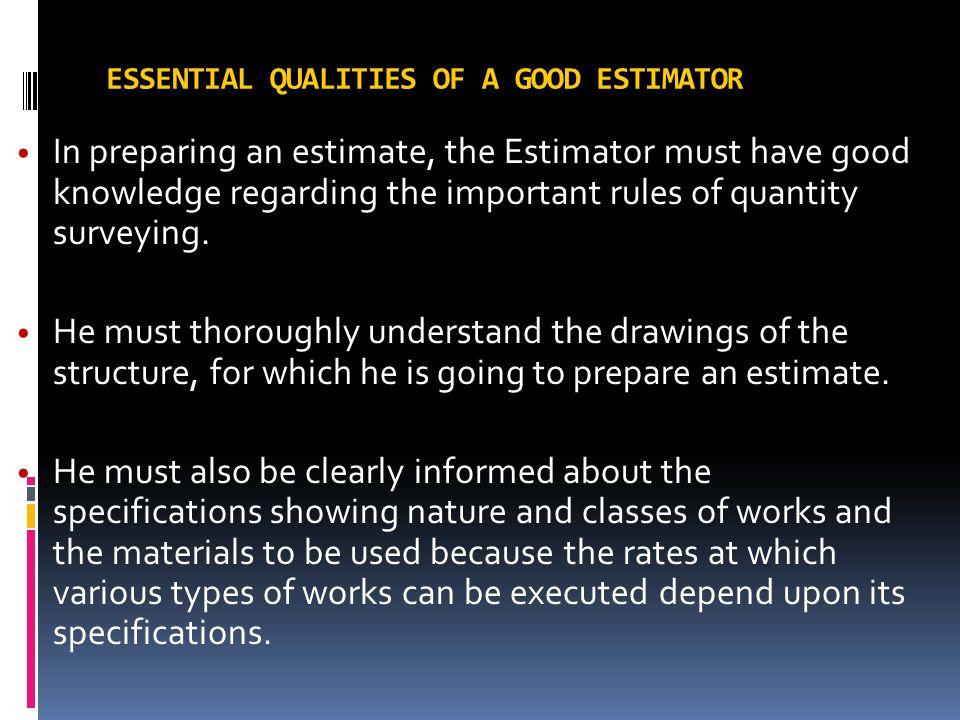 ESSENTIAL QUALITIES OF A GOOD ESTIMATOR