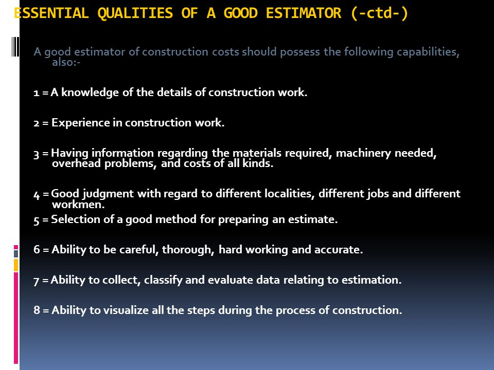 ESSENTIAL QUALITIES OF A GOOD ESTIMATOR (-ctd-)