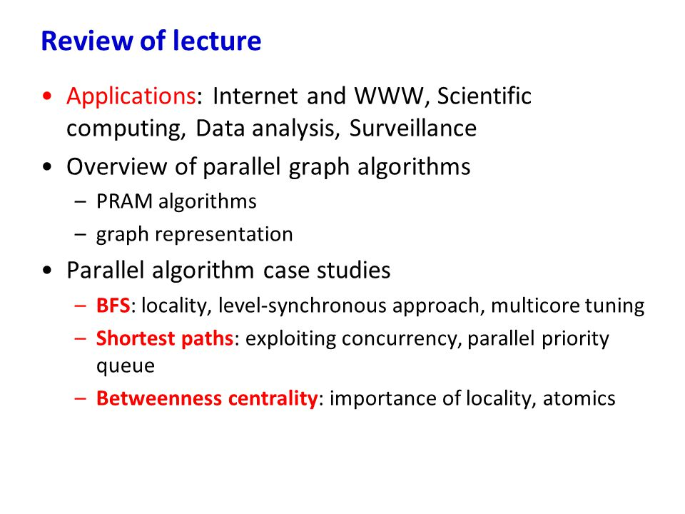 Review of lecture Applications: Internet and WWW, Scientific computing, Data analysis, Surveillance.