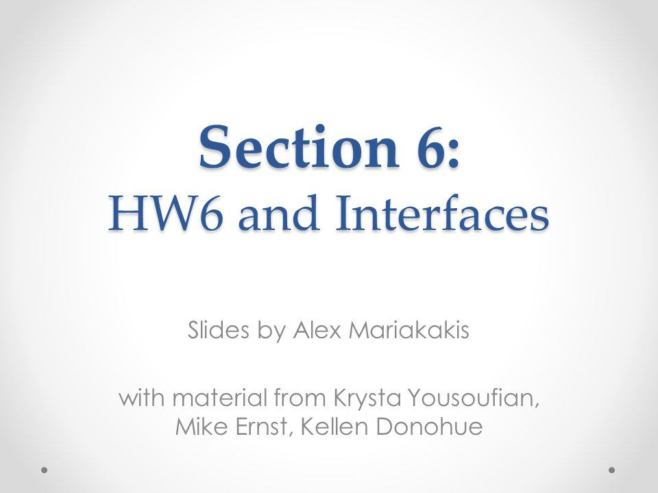 Section 6: HW6 and Interfaces