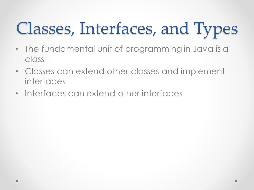 Classes, Interfaces, and Types