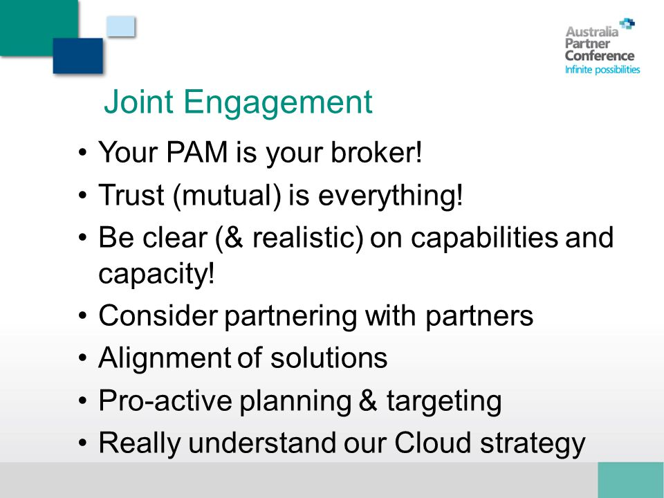 Joint Engagement Your PAM is your broker!