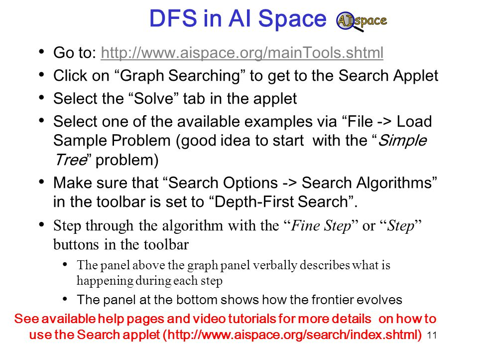 DFS in AI Space Go to: http://www.aispace.org/mainTools.shtml