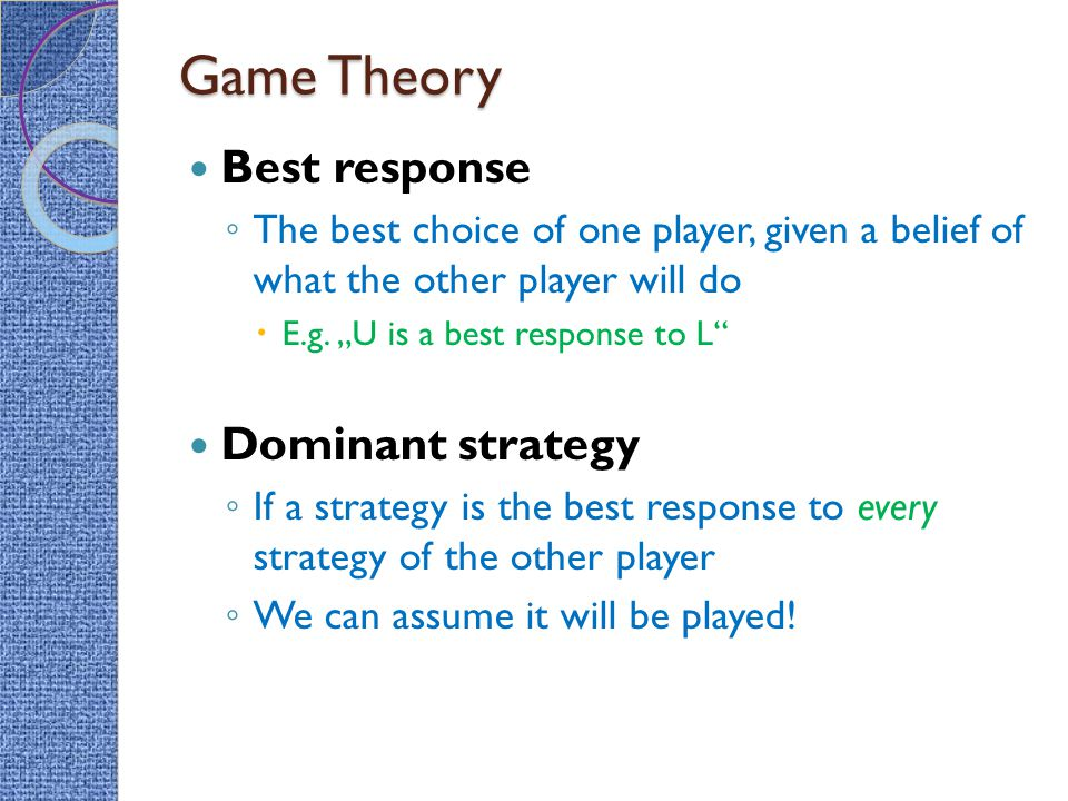 Game Theory Best response Dominant strategy