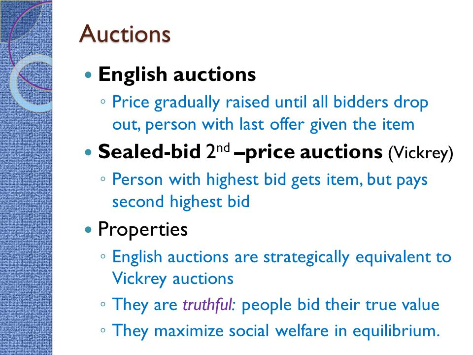 Auctions English auctions Sealed-bid 2nd –price auctions (Vickrey)