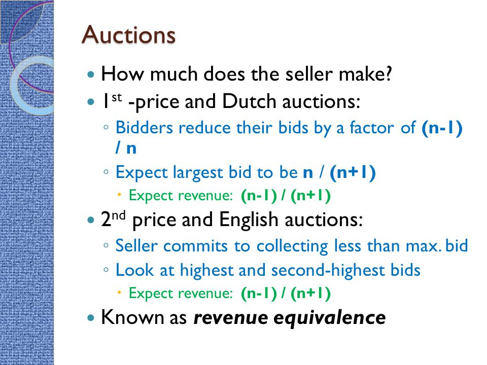 Auctions How much does the seller make 1st -price and Dutch auctions: