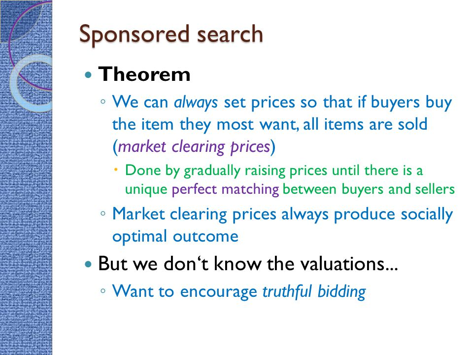Sponsored search Theorem But we don't know the valuations...