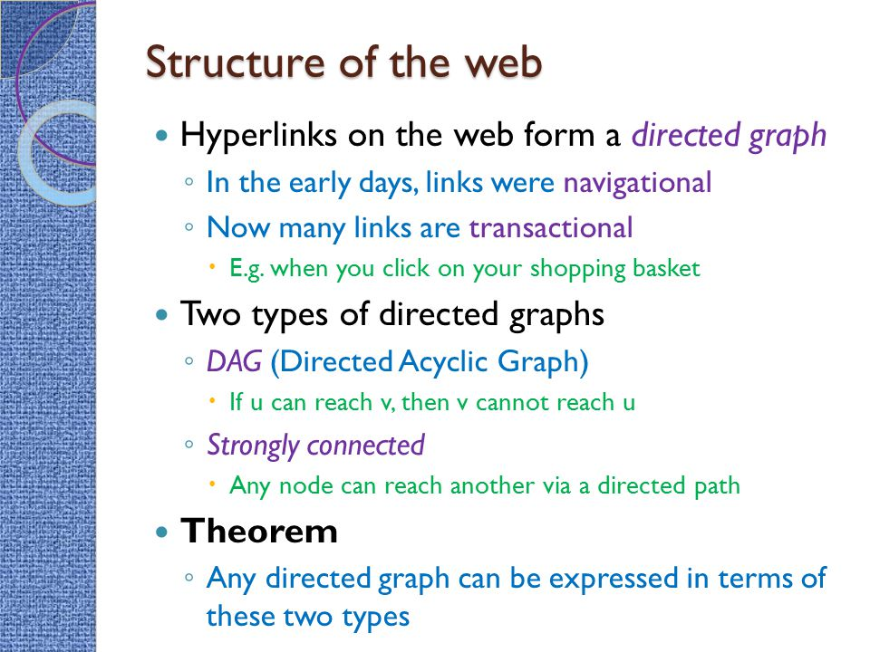 Structure of the web Hyperlinks on the web form a directed graph