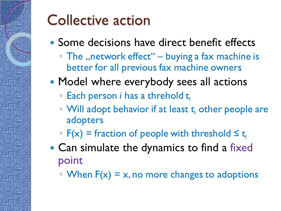 Collective action Some decisions have direct benefit effects
