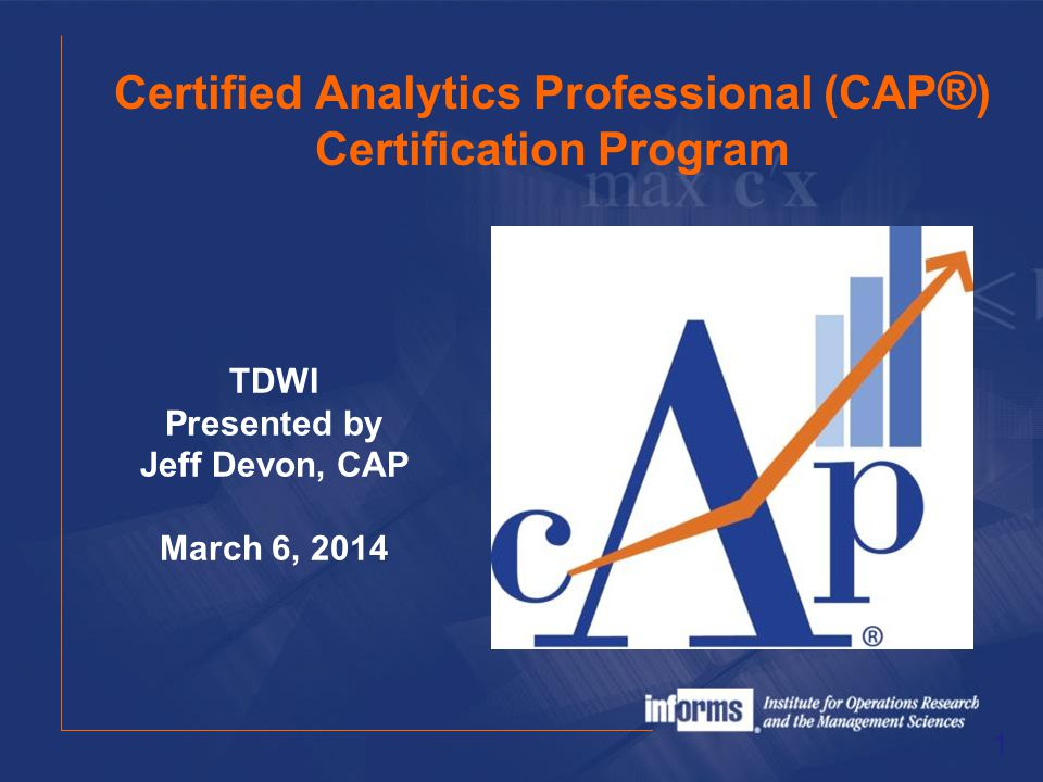 Certified Analytics Professional (CAP®) Certification Program