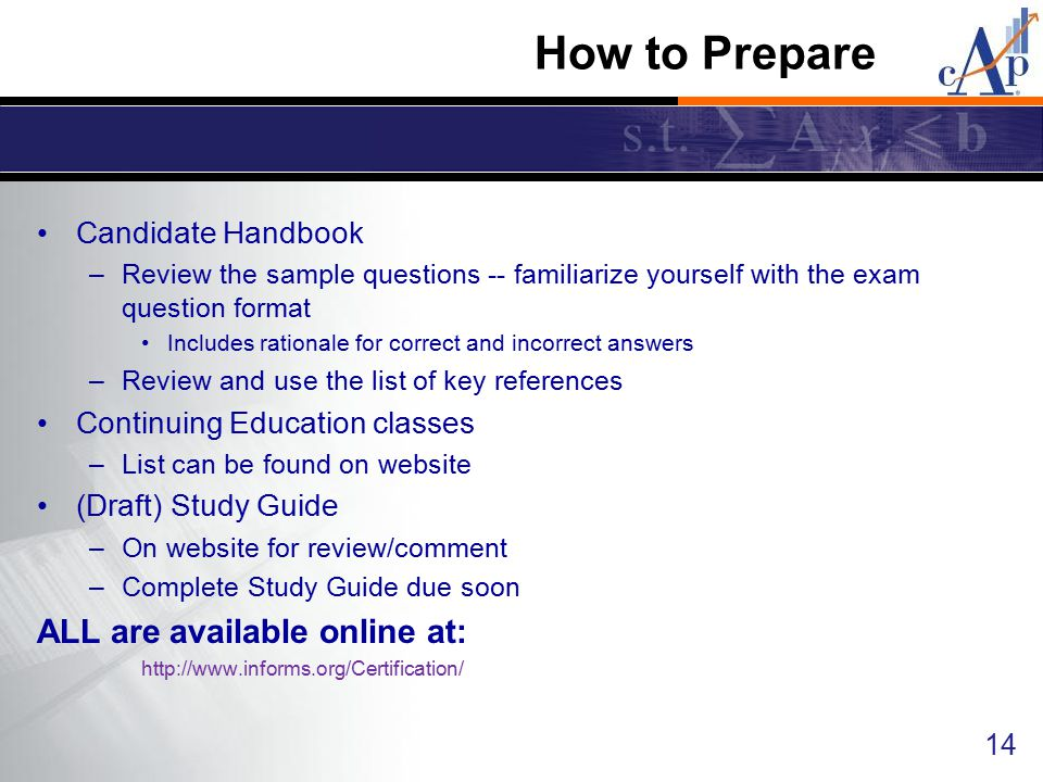 How to Prepare ALL are available online at: Candidate Handbook