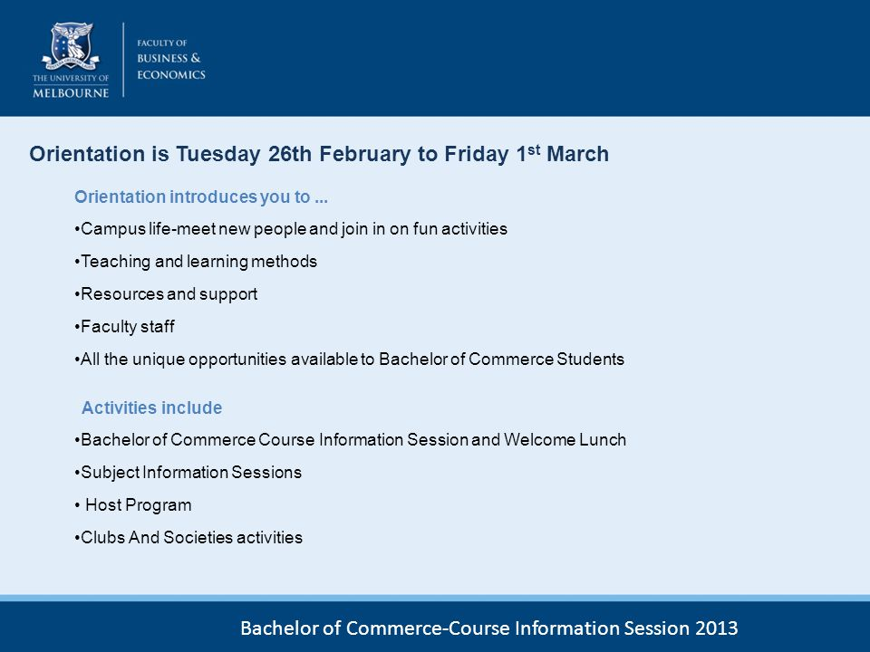 Orientation is Tuesday 26th February to Friday 1st March