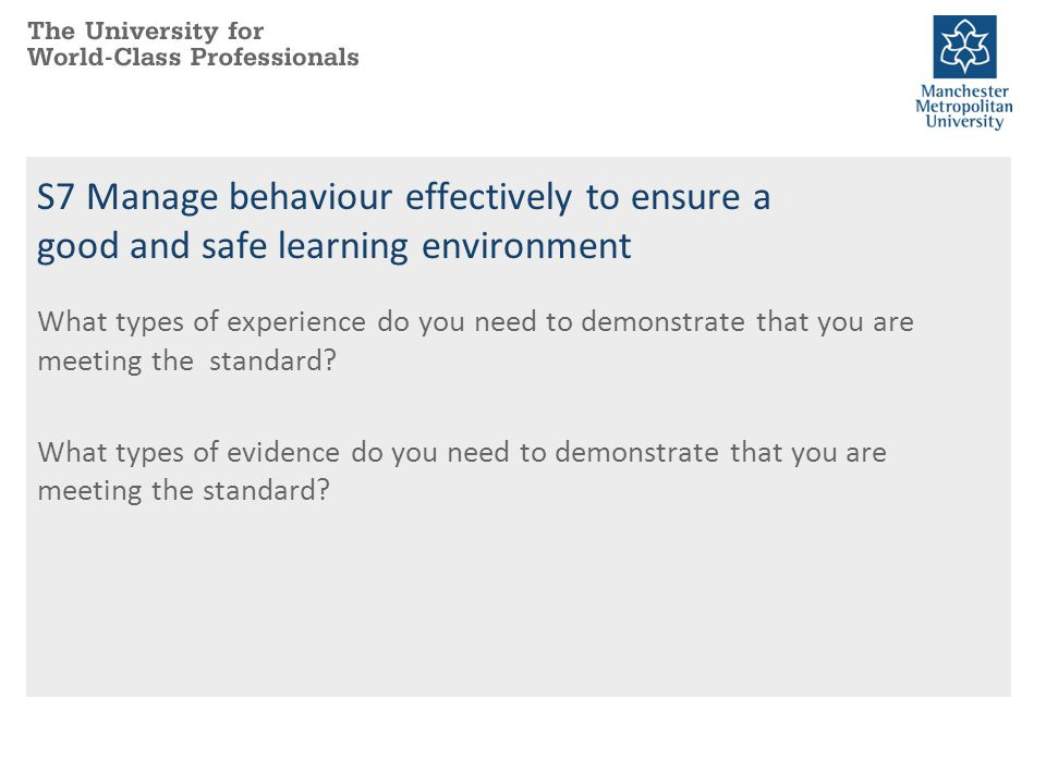 S7 Manage behaviour effectively to ensure a good and safe learning environment
