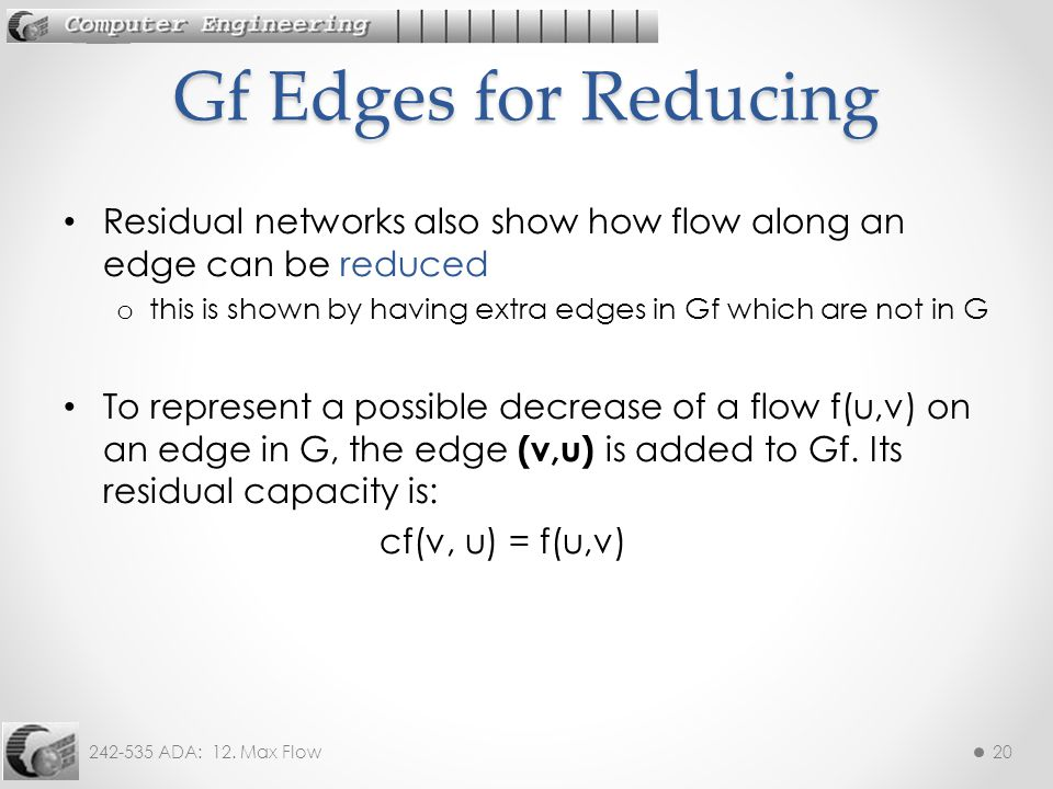 Gf Edges for Reducing Residual networks also show how flow along an edge can be reduced.
