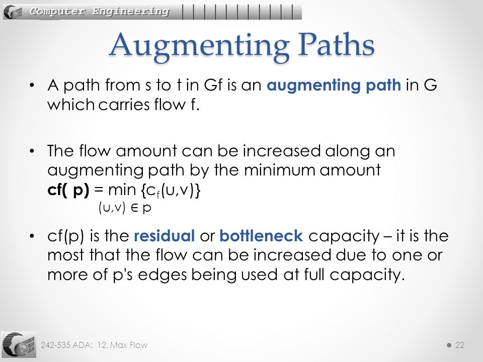 Augmenting Paths A path from s to t in Gf is an augmenting path in G which carries flow f.