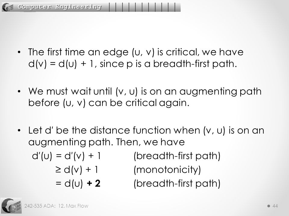 The first time an edge (u, v) is critical, we have d(v) = d(u) + 1, since p is a breadth-first path.